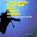 Le attività subacquee nelle aree marine protette e gli impatti sull'ambiente. Esperienze mediterranee a confronto Atti del Workshop Internazionale Area Marina Protetta SECCHE DI TOR PATERNO