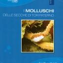 I Molluschi delle Secche di Tor Paterno. Area Marina Protetta Secche di Tor Paterno